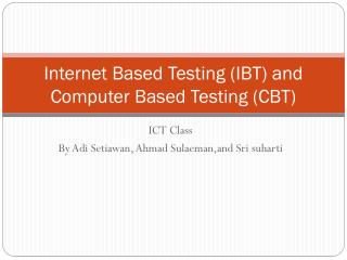 Internet Based Testing (IBT) and  Computer Based Testing (CBT)