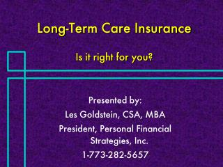 Long-Term Care Insurance Is it right for you?