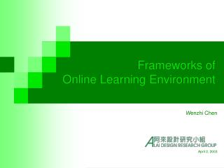 Frameworks of  Online Learning Environment