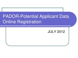 PADOR-Potential Applicant Data Online Registration