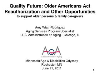 Quality Future: Older Americans Act  Reauthorization and Other Opportunities