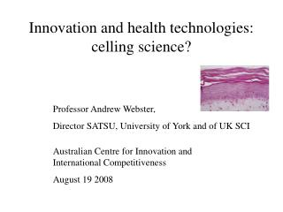 Innovation and health technologies: celling science?
