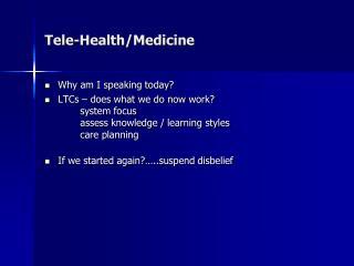 Tele-Health/Medicine