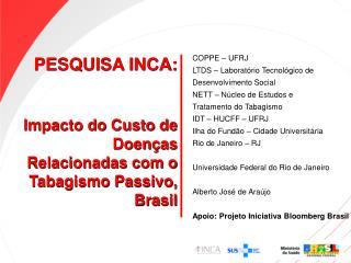 PESQUISA INCA: Impacto do Custo de Doenças Relacionadas com o Tabagismo Passivo, Brasil