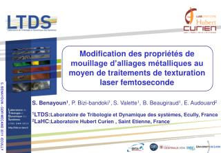 S. Benayoun 1 , P. Bizi-bandoki 1 , S. Valette 1 , B. Beaugiraud 1 , E. Audouard 2