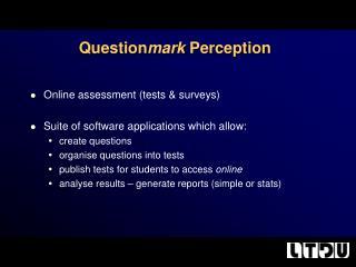 Question mark  Perception