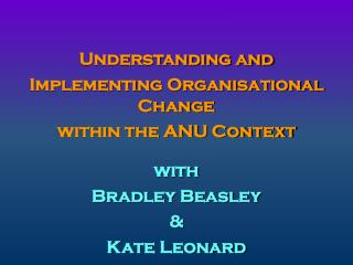 Understanding and  Implementing Organisational Change  within the ANU Context with