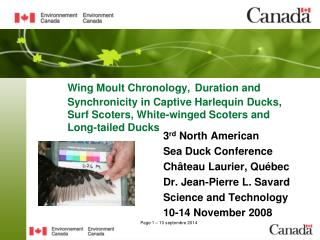 3 rd  North American Sea Duck Conference Ch�teau Laurier, Qu�bec Dr. Jean-Pierre L. Savard
