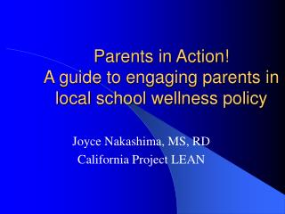Parents in Action! A guide to engaging parents in local school wellness policy