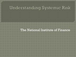 Understanding Systemic Risk