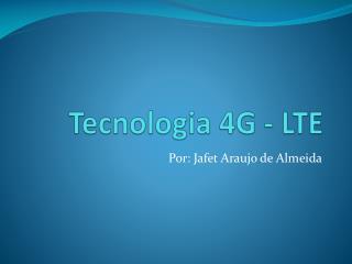 Tecnologia 4G - LTE