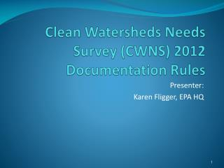 Clean Watersheds Needs Survey (CWNS) 2012 Documentation Rules