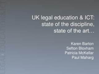 UK legal education & ICT:  state of the discipline, state of the art…