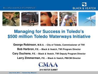 Managing for Success in Toledo's $500 million Toledo Waterways Initiative