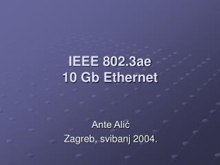 IEEE 802.3ae  10 Gb Ethernet