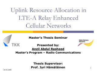 Uplink Resource Allocation in LTE-A Relay Enhanced Cellular Networks