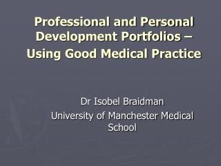 Professional and Personal Development Portfolios   Using Good Medical Practice
