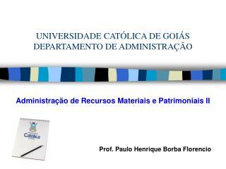 UNIVERSIDADE CATÓLICA DE GOIÁS DEPARTAMENTO DE ADMINISTRAÇÃO