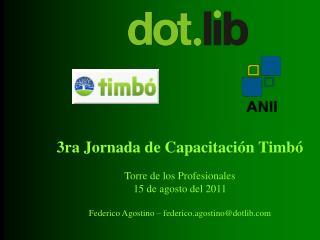 3ra Jornada de Capacitación Timbó Torre de los Profesionales 15 de agosto del 2011