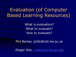 Evaluation (of Computer Based Learning Resources)