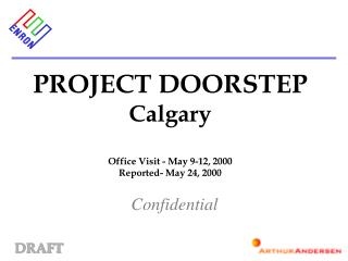 PROJECT DOORSTEP Calgary Office Visit - May 9-12, 2000 Reported- May 24, 2000