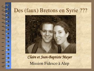 Des (faux) Bretons en Syrie ???