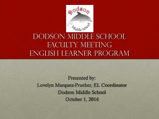 Dodson Middle School  Faculty Meeting English Learner Program