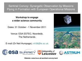 Workshop to engage  a wider science community Dates: 31 October - 1 November 2011