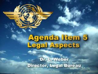 AGENDA ITEM 5:	Legal Aspects