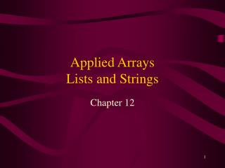Applied Arrays Lists and Strings