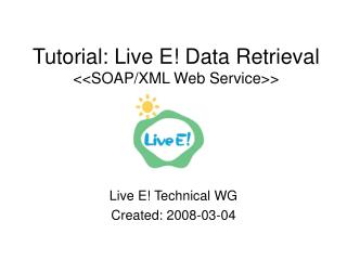 Tutorial: Live E! Data Retrieval <<SOAP/XML Web Service>>