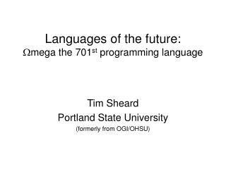 Languages of the future:  mega the 701 st  programming language