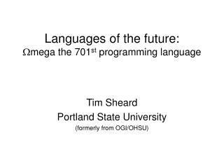 Languages of the future:  mega the 701 st  programming language