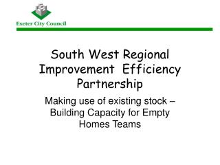 South West Regional Improvement  Efficiency Partnership