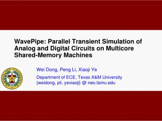 Wei Dong, Peng Li, Xiaoji Ye Department of ECE, Texas A&M University