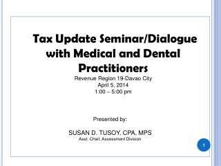 Tax Update Seminar/Dialogue with Medical and Dental Practitioners Revenue Region 19-Davao City