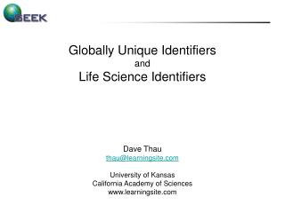 Globally Unique Identifiers and Life Science Identifiers