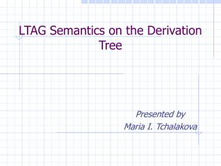 LTAG Semantics on the Derivation Tree