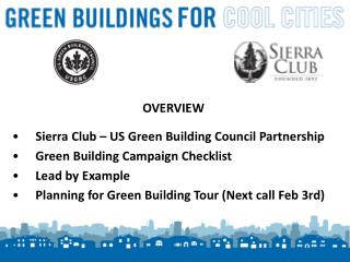 OVERVIEW Sierra Club – US Green Building Council Partnership Green Building Campaign Checklist