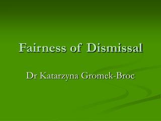 Fairness of Dismissal
