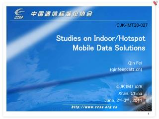 Studies on Indoor/Hotspot  Mobile Data Solutions