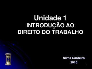 Unidade 1 INTRODUÇÃO AO  DIREITO DO TRABALHO