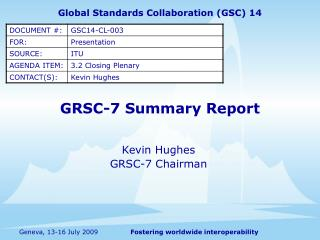 GRSC-7 Summary Report
