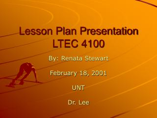 Lesson Plan Presentation LTEC 4100