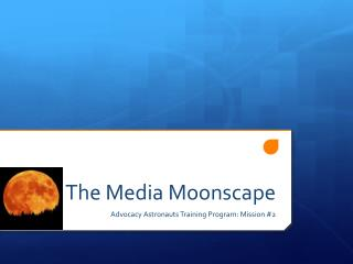 The Media Moonscape
