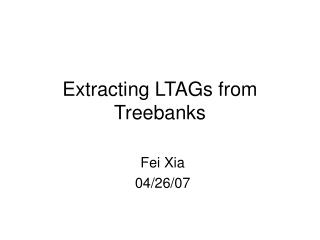 Extracting LTAGs from Treebanks