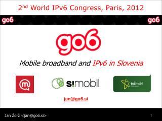 2 nd  World IPv6 Congress, Paris, 2012