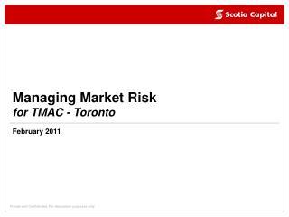 Managing Market Risk for TMAC - Toronto