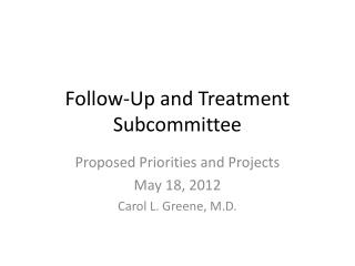 Follow-Up and Treatment Subcommittee