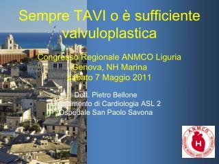 Dott. Pietro Bellone Dipartimento di Cardiologia ASL 2 Ospedale San Paolo Savona
